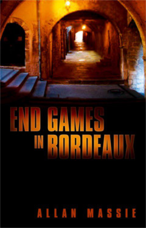 End Games in Bordeaux by Allan Massie