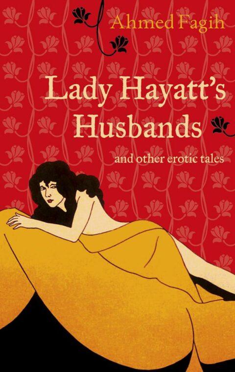 Lady Hayatt's Husbands by Ahmed Fagih