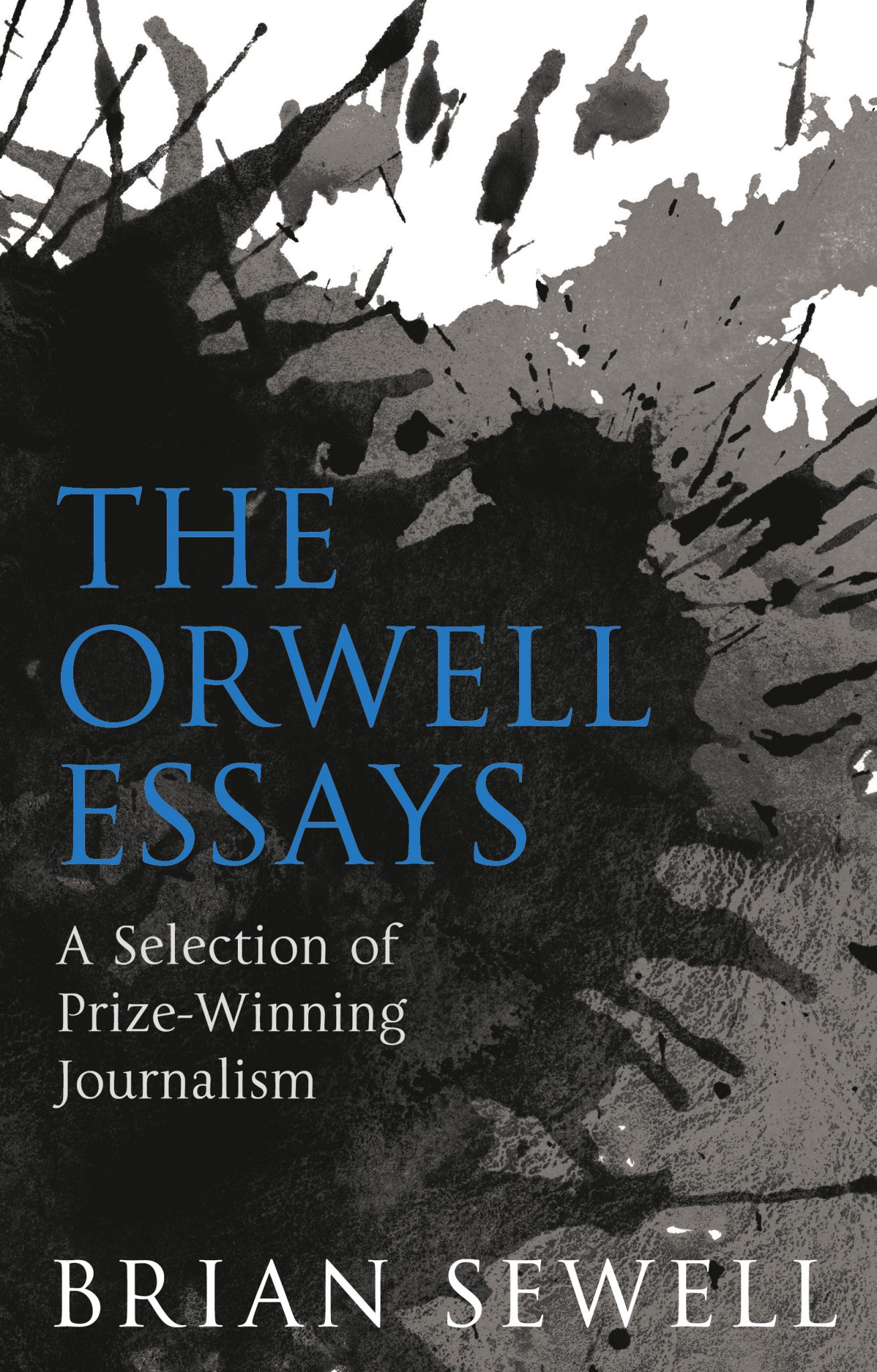 the orwell essays a collection of prize winning journalism the orwell essays