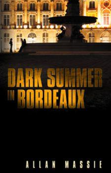 Dark Summer in Bordeaux by Allan Massie