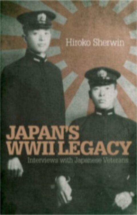 JAPAN'S WORLD WAR II LEGACY by HIROKO SHERWIN